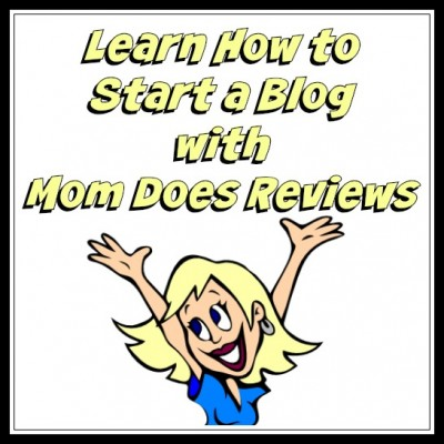 Learn How to Start a Blog with Mom Does Reviews