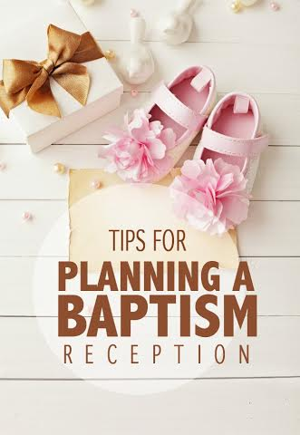 tips for baptism reception