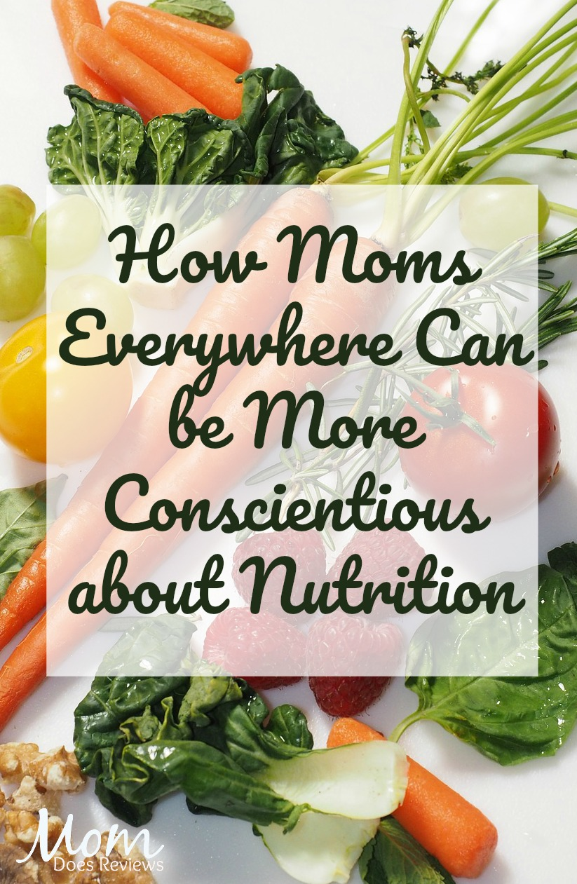 How Moms Everywhere Can be More Conscientious about Nutrition