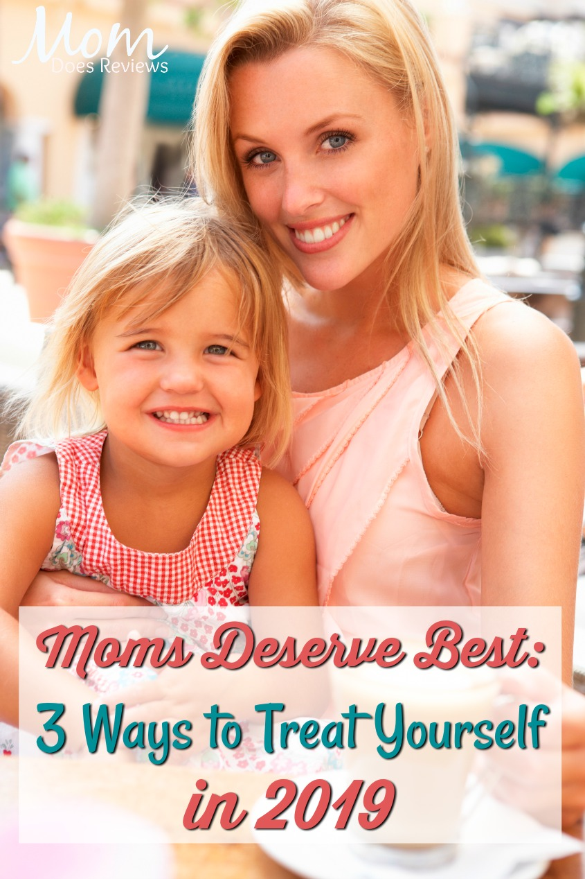 Moms Deserve Best: 3 Ways to Treat Yourself in 2019 #mom #pampering #happiness #treatyourself
