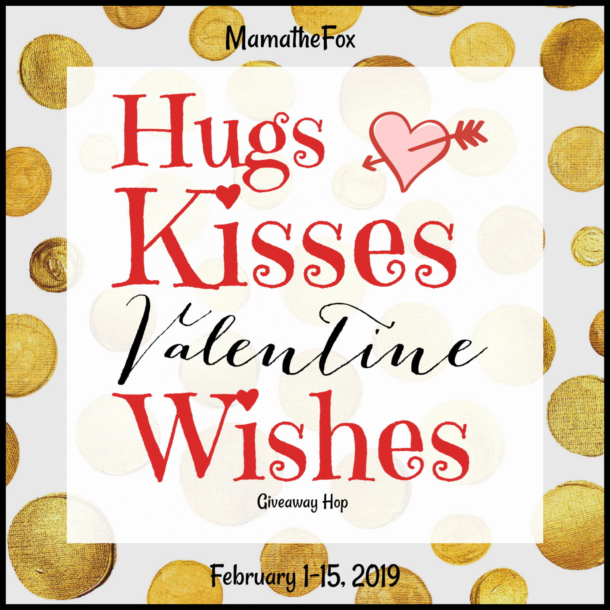 Hugs Kisses and Valentine Wishes Giveaway Hop