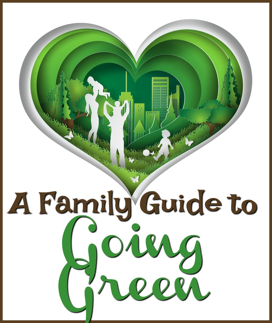 Family Guide to Going Green #greenliving #gogreen #earthday #reduce #reuse #recycle #family