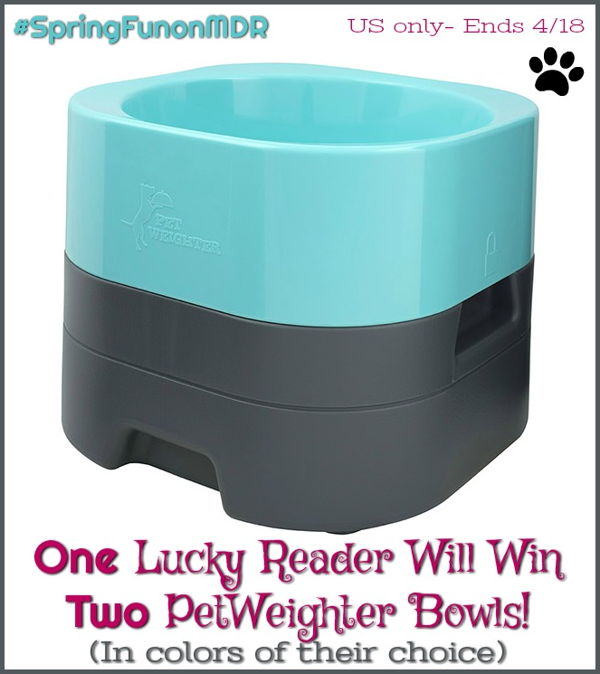 #Win 2 PetWeighter Bowls for your Pup! US only ends 4/18 #SpringFunonMDR