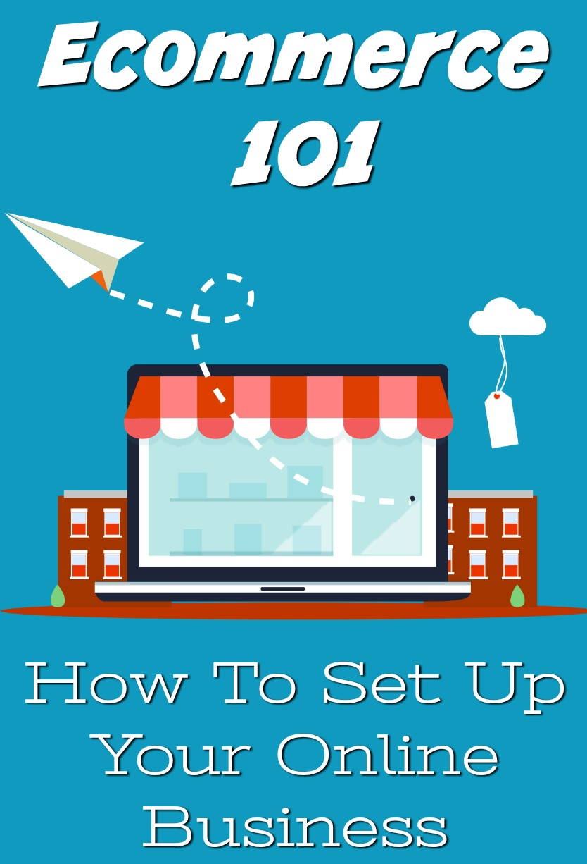 Ecommerce 101 - How To Set Up Your Online Business #business #finances #marketing