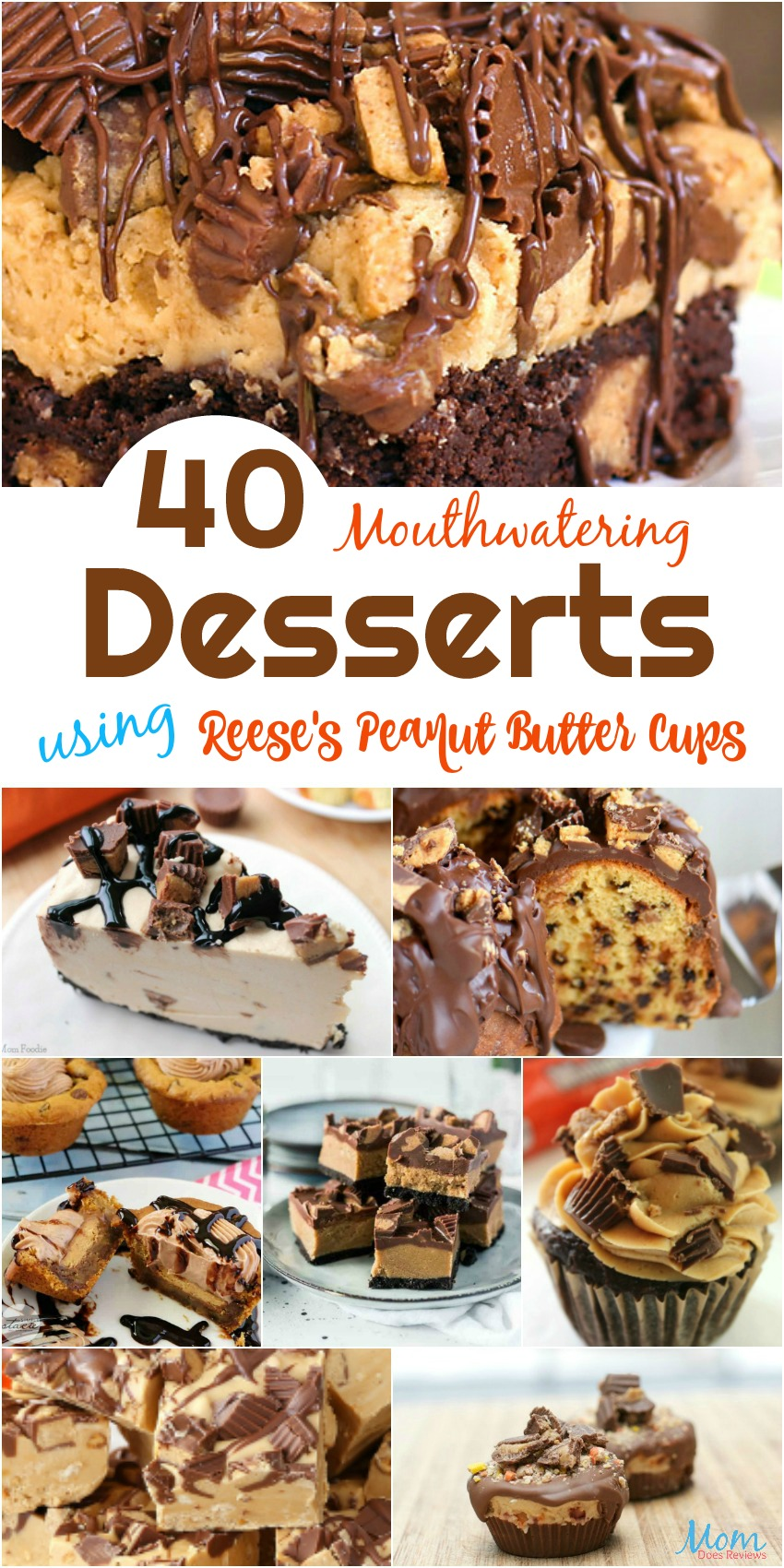 40 Mouthwatering Desserts using Reese's Peanut Butter Cups #recipes #desserts #peanutbutter #chocolate #getinmybelly #foodie