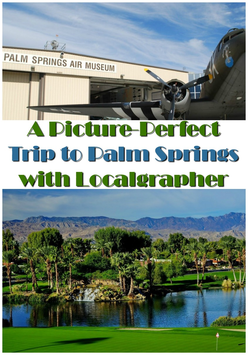 A Picture-Perfect Trip to Palm Springs with Localgrapher #travel #photography #vacation #palmsprings