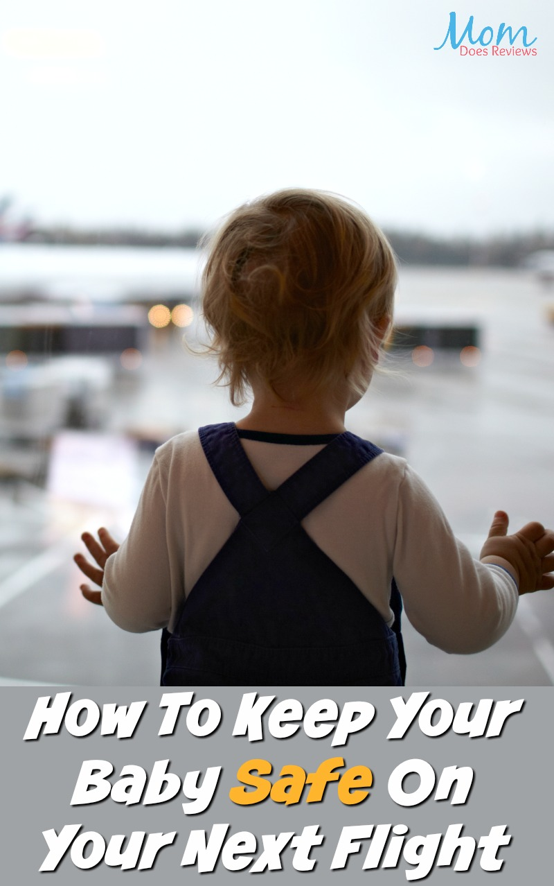 How To Keep Your Baby Safe On Your Next Flight #travel #baby #parenting