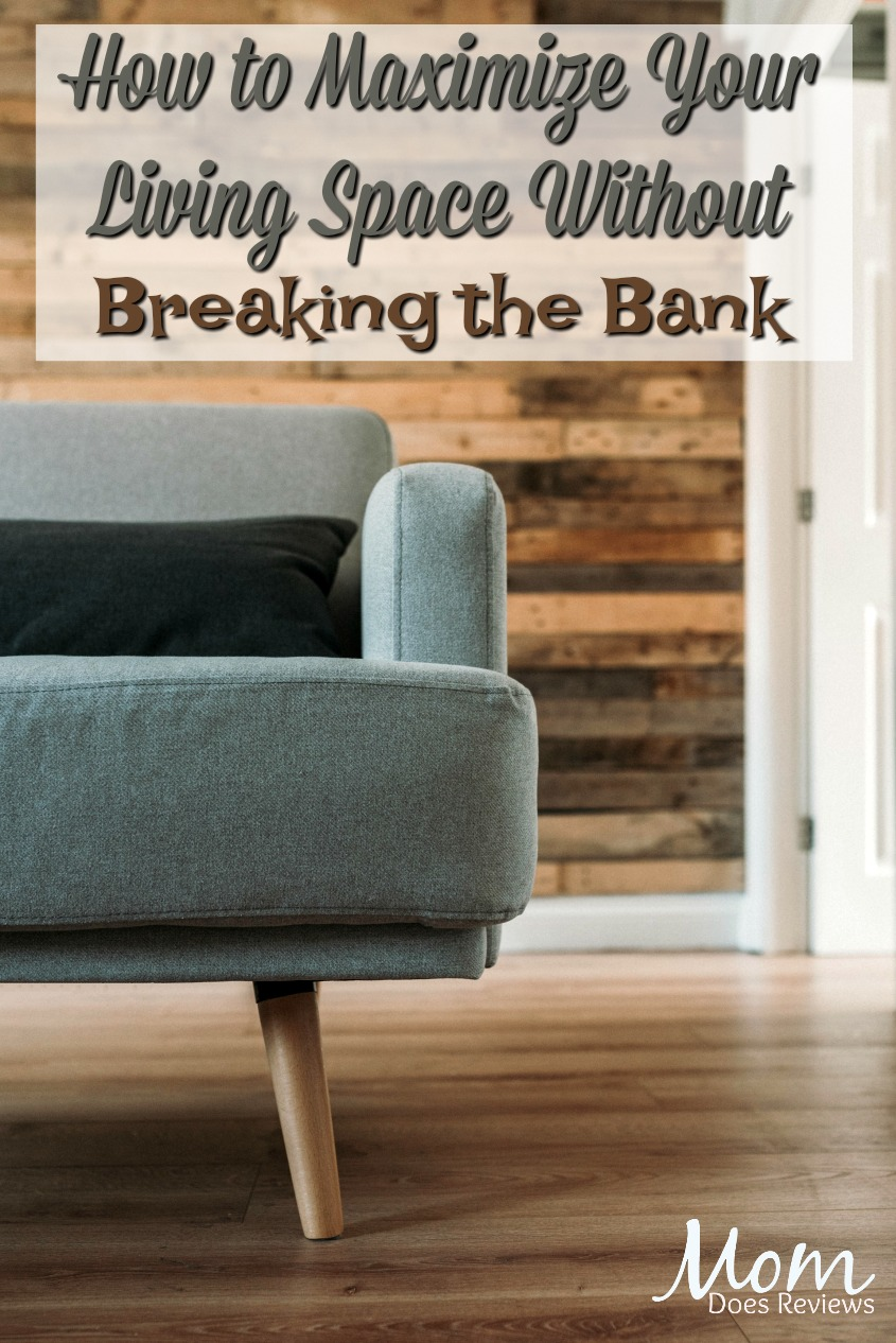 How to Maximize Your Living Space Without Breaking the Bank