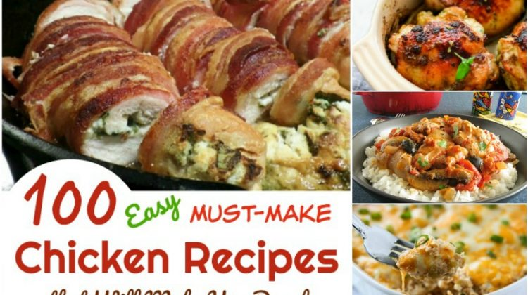 100 Easy Must-Make Chicken Recipes that Will Make You Drool