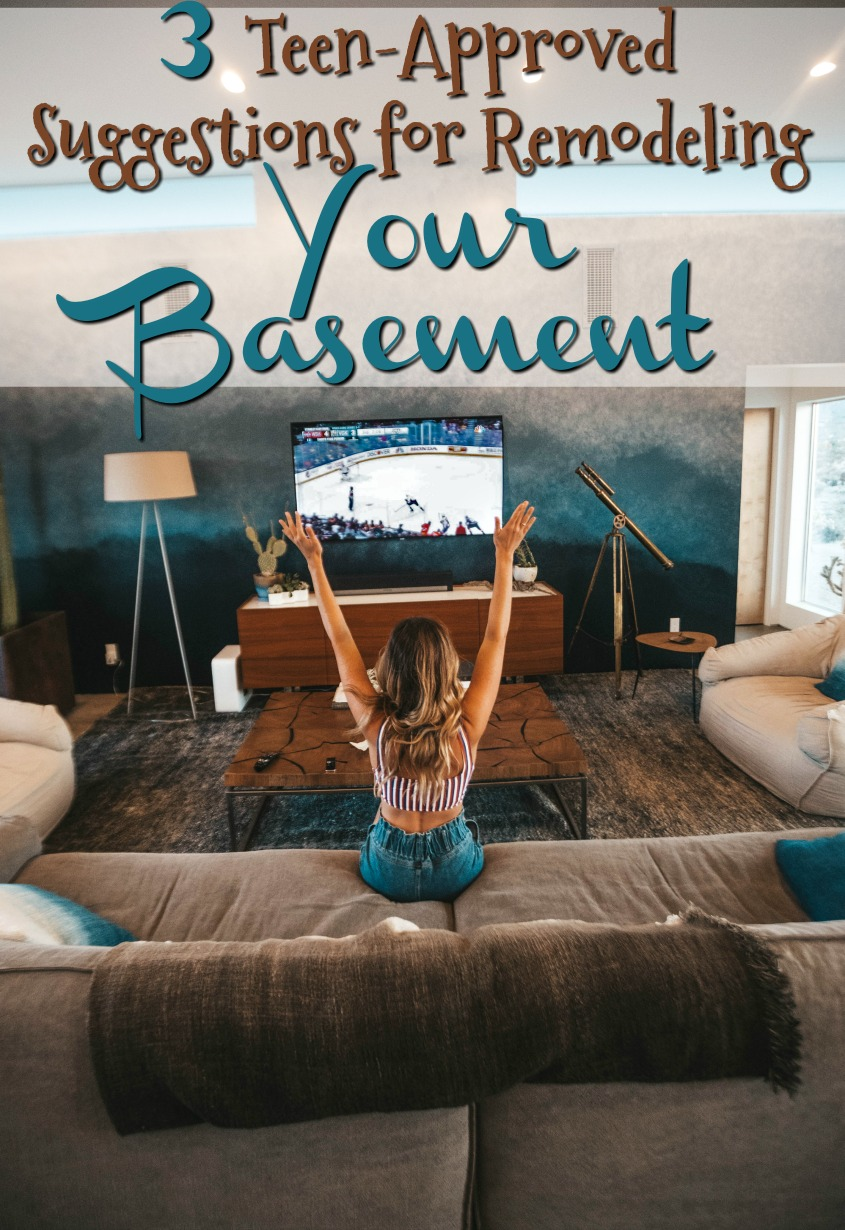 3 Teen-Approved Suggestions for Remodeling Your Basement  #family #teens #homeandliving