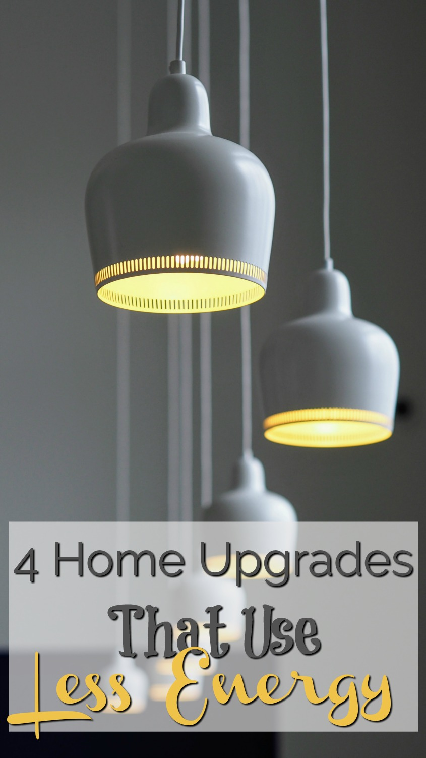4 Home Upgrades that Can Create Less Energy Use in Your Home