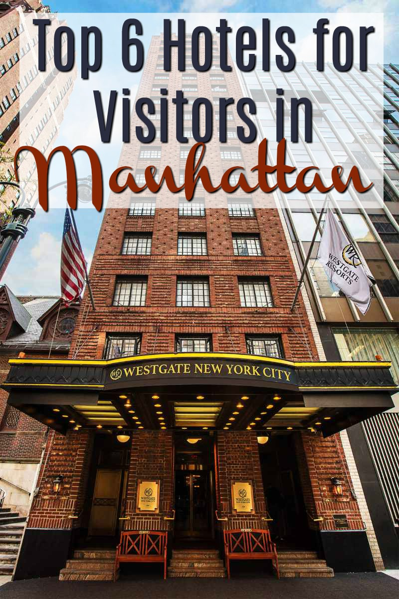 Top 6 Hotels for Big Apple Visitors in Manhattan #nyc #travel #hotels