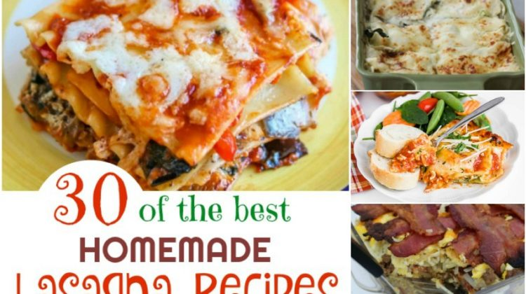 30 of the Best Homemade Lasagna #Recipes Your Family Will Love