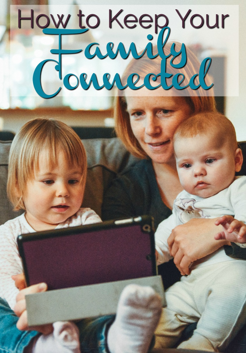How to Keep Your Family Connected #family #socialmedia #parenting